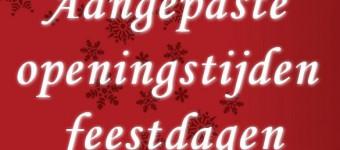 Aangepaste openingstijden ivm de feestdagen